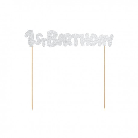 """1st BIRTHDAY"" CAKE TOPPER - SILVER"